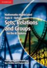 Image for Mathematics Higher Level for the IB Diploma Option Topic 8 Sets, Relations and Groups
