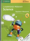 Image for Cambridge primary science4: Teacher's resource : Cambridge Primary Science Stage 4 Teacher's Resource Book with CD-ROM