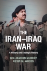 Image for The Iran-Iraq War  : a military and strategic history