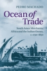Image for Ocean of trade  : South Asian merchants, Africa and the Indian Ocean, 1750-1850