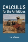 Image for Calculus for the ambitious