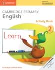Image for Cambridge Primary English : Cambridge Primary English Activity Book Stage 2 Activity Book