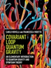 Image for Covariant Loop Quantum Gravity: An Elementary Introduction to Quantum Gravity and Spinfoam Theory