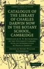 Image for Catalogue of the Library of Charles Darwin now in the Botany School, Cambridge : Compiled by H. W. Rutherford, of the University Library; with an Introduction by Francis Darwin