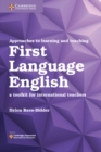 Image for Approaches to learning and teaching first language English  : a toolkit for international teachers