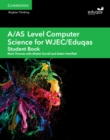 Image for A/AS level computer science for WJEC/EduqasStudent book