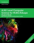 Image for A/AS level computer science for WJEC/Eduqas: Student book with Cambridge Elevate enhanced edition (2 years) : A/AS Level Computer Science for WJEC/Eduqas Student Book with Cambridge Elevate Enhanced Edition (2