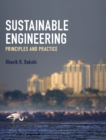Image for Sustainable engineering  : principles and practice
