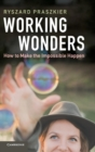 Image for Working wonders  : how to make the impossible happen