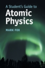 Image for A student's guide to atomic physics