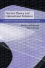 Image for Practice theory and international relations