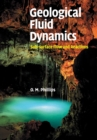 Image for Geological fluid dynamics  : sub-surface flow and reactions