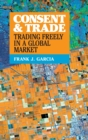 Image for Consent and trade  : trading freely in a global market