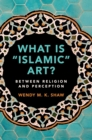 Image for What is 'Islamic' art?  : between religion and perception