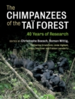 Image for The chimpanzees of the Taèi Forest  : 40 years of research