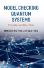 Image for Model checking quantum systems  : principles and algorithms