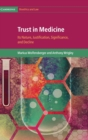 Image for Trust in medicine  : its nature, justification, significance and decline