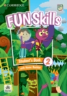 Image for Fun Skills Level 2 Student's Book with Home Booklet and Downloadable Audio