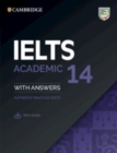 Image for Cambridge IELTS 14  : authentic practice tests: Student's book with answers with audio