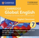 Image for Cambridge Global English Stage 7 Cambridge Elevate Digital Classroom Access Card (1 Year) : For Cambridge Lower Secondary English as a Second Language