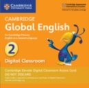 Image for Cambridge Global English Stage 2 Cambridge Elevate Digital Classroom Access Card (1 Year) : for Cambridge Primary English as a Second Language