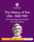 Image for Cambridge International AS level history the history of the USA, 1820-1941.: (Coursebook)