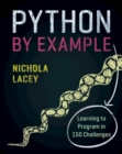 Image for Python by example  : learning to program in 150 challenges