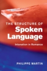 Image for The structure of spoken language  : intonation in Romance