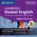 Image for Cambridge Global English Stage 8 Cambridge Elevate Digital Classroom Access Card (1 Year) : For Cambridge Lower Secondary English as a Second Language