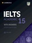 Image for IELTS 15 academic  : authentic practice tests,: Student's book with answers with audio with resource bank