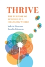 Image for Thrive  : the purpose of schools in a changing world