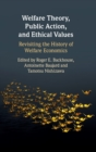 Image for Welfare theory, public action, and ethical values  : revisiting the history of welfare economics