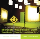 Image for A Guided Tour of Microsoft (R) Visual Studio (R) 2010 : Visual Basic (R), Visual C# (R) and Visual C++ (R)