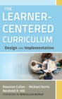 Image for The learner-centered curriculum  : design and implementation