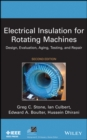 Image for Electrical insulation for rotating machines  : design, evaluation, aging, testing, and repair