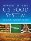 Image for Introduction to the US food system  : public health, environment, and equity