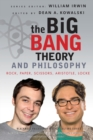 Image for The Big bang theory and philosophy  : rock, paper, scissors, Aristotle, Locke