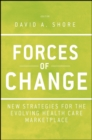 Image for Forces of change  : new strategies for the evolving health care marketplace