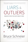 Image for Liars and outliers  : enabling the trust that society needs to thrive