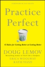 Image for Practice perfect: 42 rules for getting better at getting better