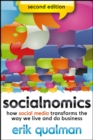 Image for Socialnomics  : how social media transforms the way we live and do business