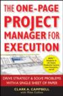 Image for The One-Page Project Manager for Execution : Drive Strategy and Solve Problems with a Single Sheet of Paper