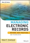 Image for Managing electronic records: methods, best practices, and technologies : 592