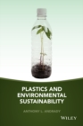 Image for Plastics and environmental sustainability  : fact and fiction