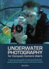 Image for Underwater photography for compact camera users: a step-by-step guide to taking professional quality photos with a point-and-shoot camera