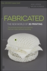 Image for Fabricated  : the new world of 3D printing