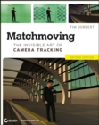 Image for Matchmoving  : the invisible art of camera tracking
