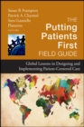 Image for The Putting Patients First Field Guide : Global Lessons in Designing and Implementing Patient-Centered Care
