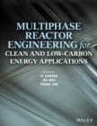 Image for Multiphase reactor engineering for clean and low-carbon energy applications