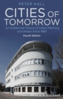 Image for Cities of tomorrow  : an intellectual history of urban planning and design since 1880
